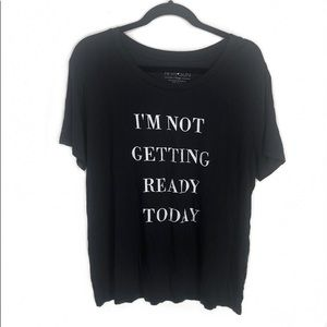 """""""I'm Not Getting Ready Today"""" Black Graphic Tee"""